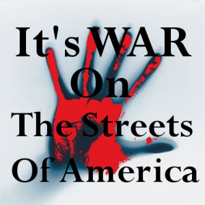 It's War On The Streets of America